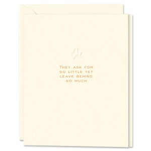 They Ask for so Little Pet Sympathy Card