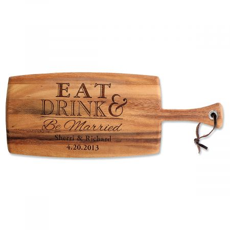 Eat, Drink & Be Married Engraved Acacia Wood Paddle Cutting Board