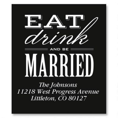 Eat, Drink, Be Married Select Custom Address Labels