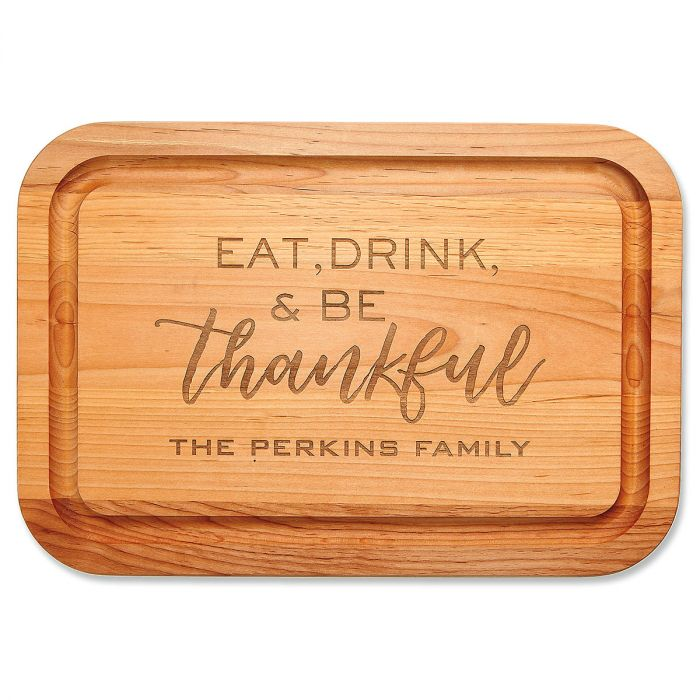 Eat, Drink, Be Thankful Engraved Alder Wood Cutting Board