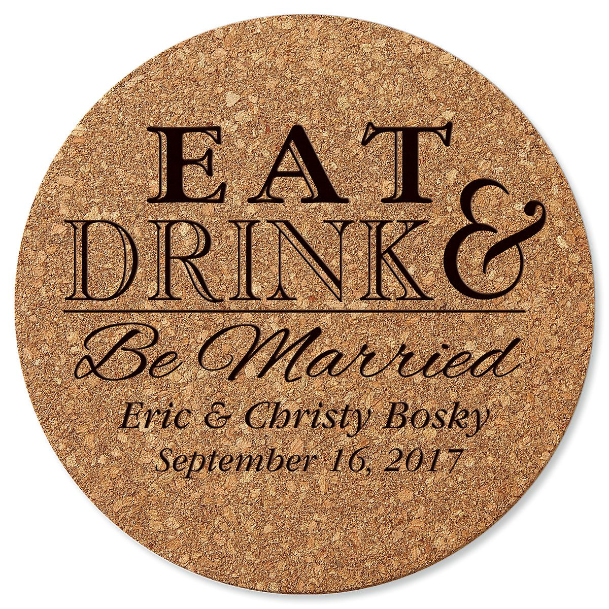 Eat, Drink, and Be Married Round Cork Trivet